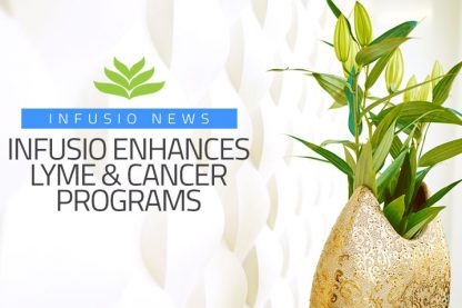 INfusio Enhances Lyme & Cancer Programs